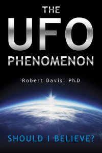 Dr. Robert Davis | Should You Believe the UFO Phenomenon?